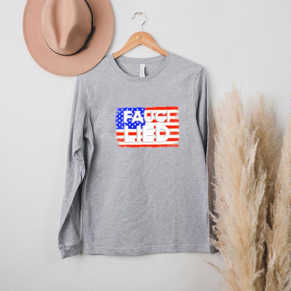 FaucI lied American flag shirt