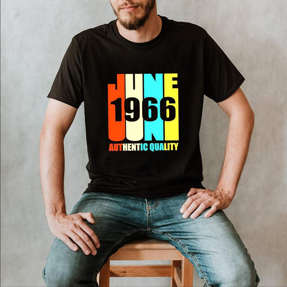 June 1966 Authentic Quality 52nd Birthday Classic shirt