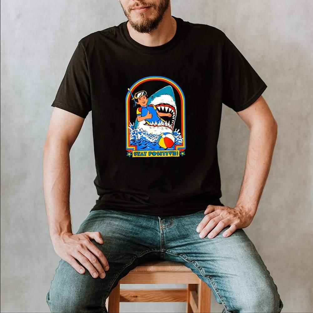 Stay positive shark attack retro comedy shirt
