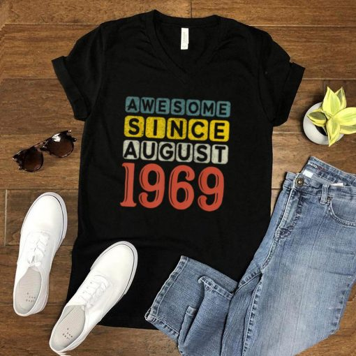 52 Years Old Awesome Since August 1969 52nd Birthday Vintage shirt