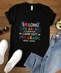So Long 4th Look Out 5th Fifth Grade Back School Graduation T Shirt