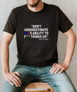 Barack Obama Dont Underestimate Joes Ability To T hoodie, tank top, sweater