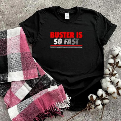 Buster Posey is so fast shirt