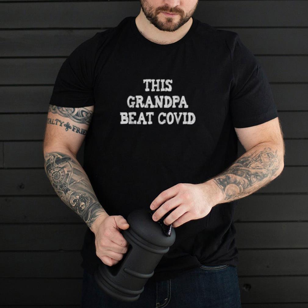 COVID survivor This grandpa beat covid T Shirt