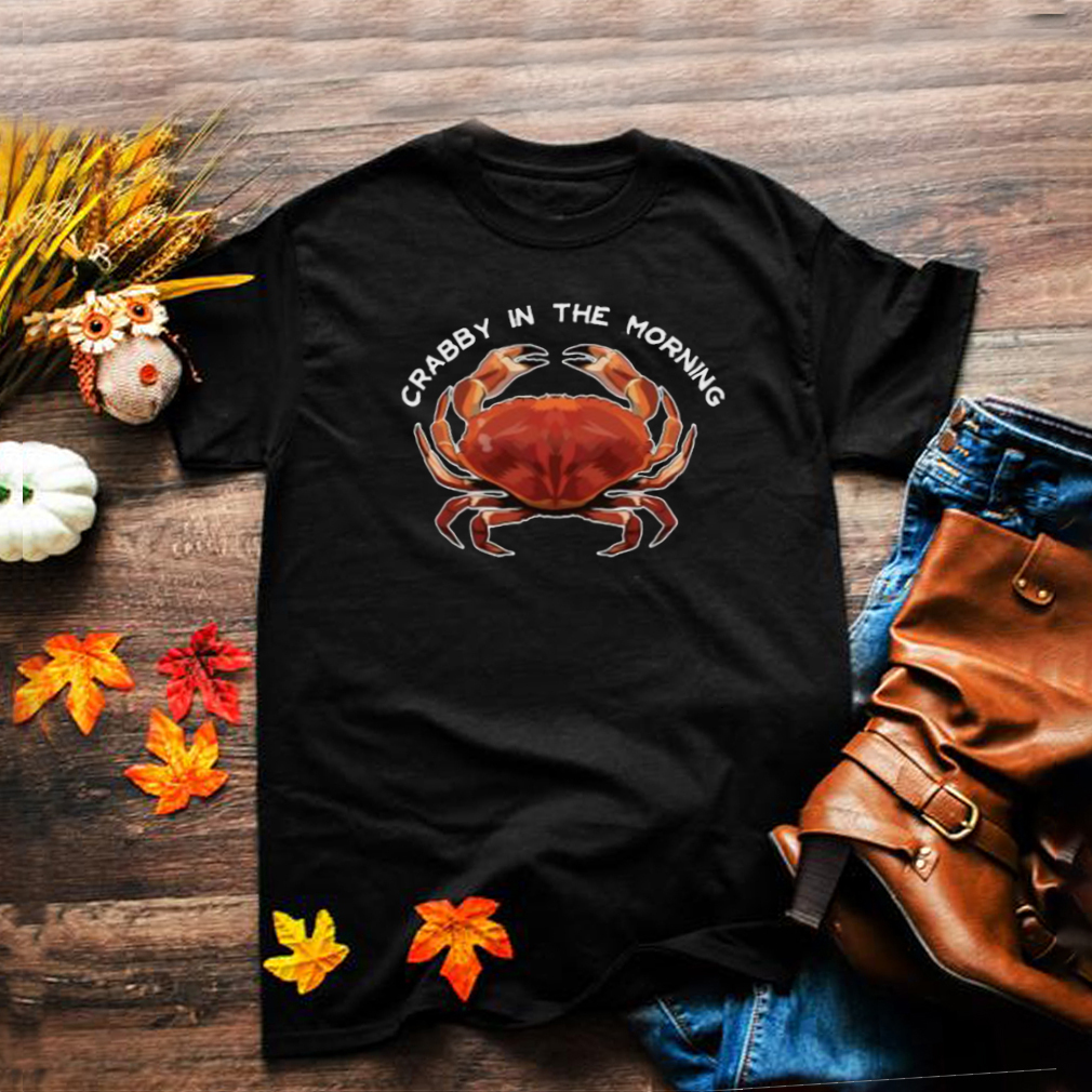 Crabby in the Morning T Shirt