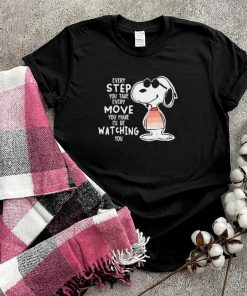 Every step you take move you make be watching snoopy shirt