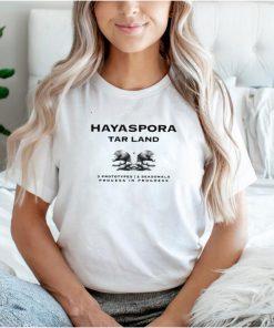 Hayaspora Tar Land 3 Prototypes 2 Seasonals Process In Progress T hoodie, tank top, sweater