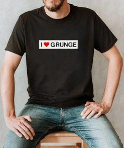 I Love Grunge T hoodie, tank top, sweater