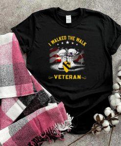 I Walked The Walk Veteran T shirt