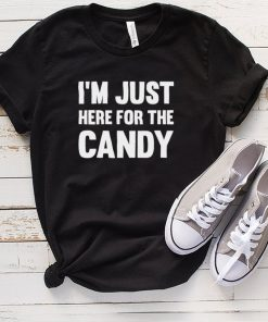 Im Just Here For the Candy Halloween Ideas hoodie, tank top, sweater