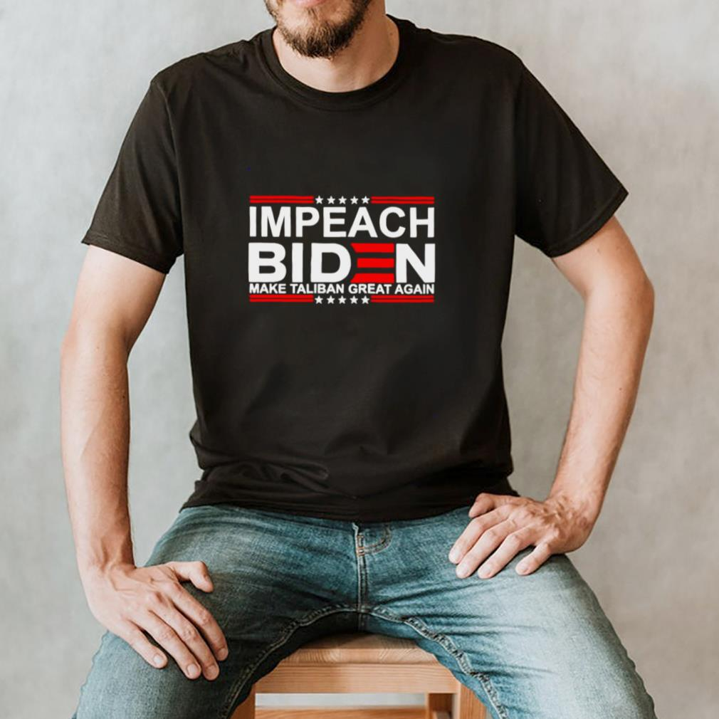 Impeach Biden make Taliban great again shirt