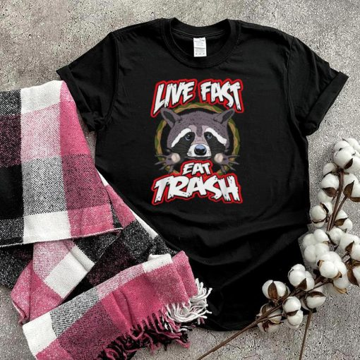 Live Fast Eat Trash Raccoon Camping Hiking shirt