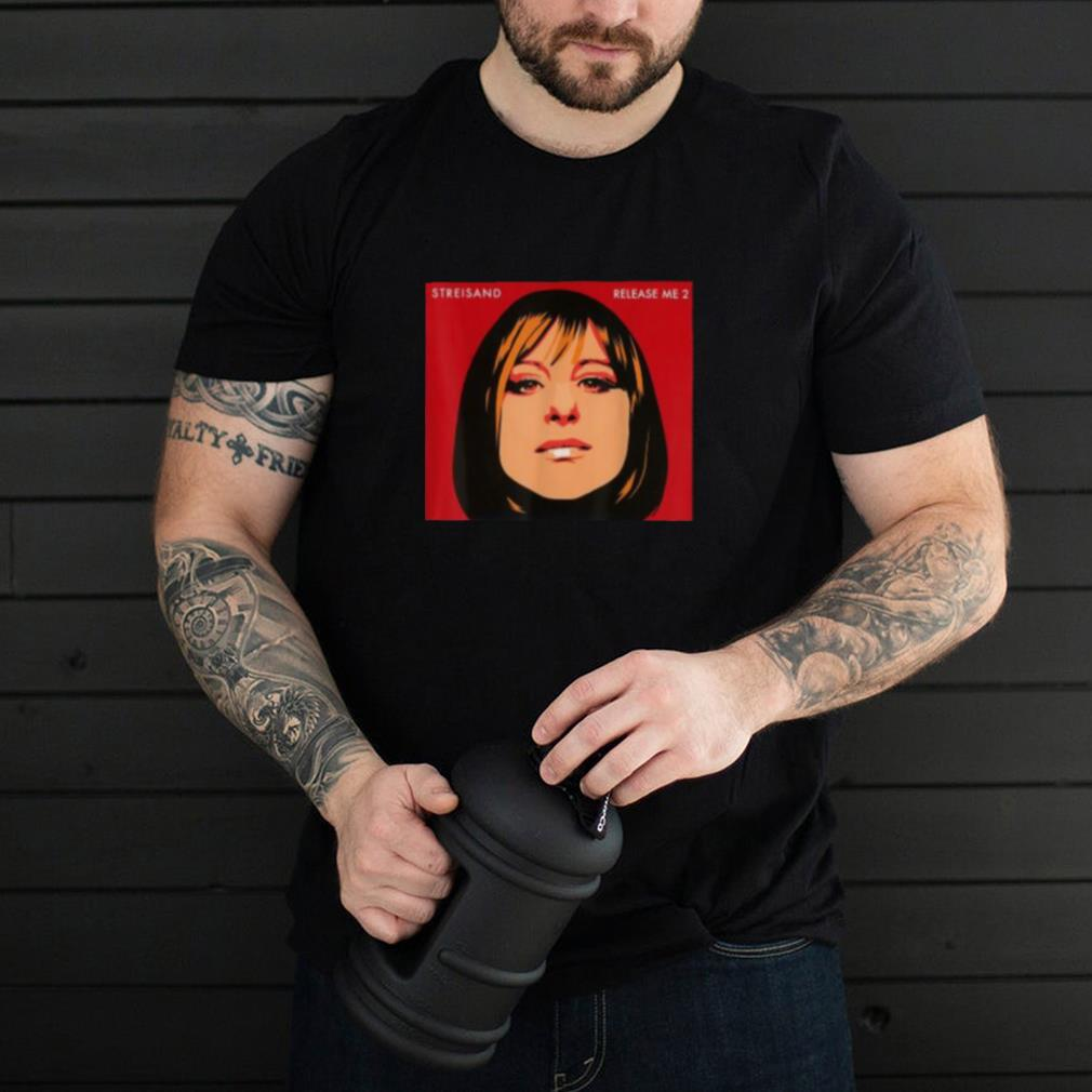 Love Music Barbra Streisand T Shirt