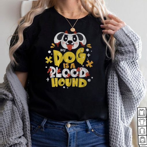 My dog is a bloodhound hoodie, tank top, sweater