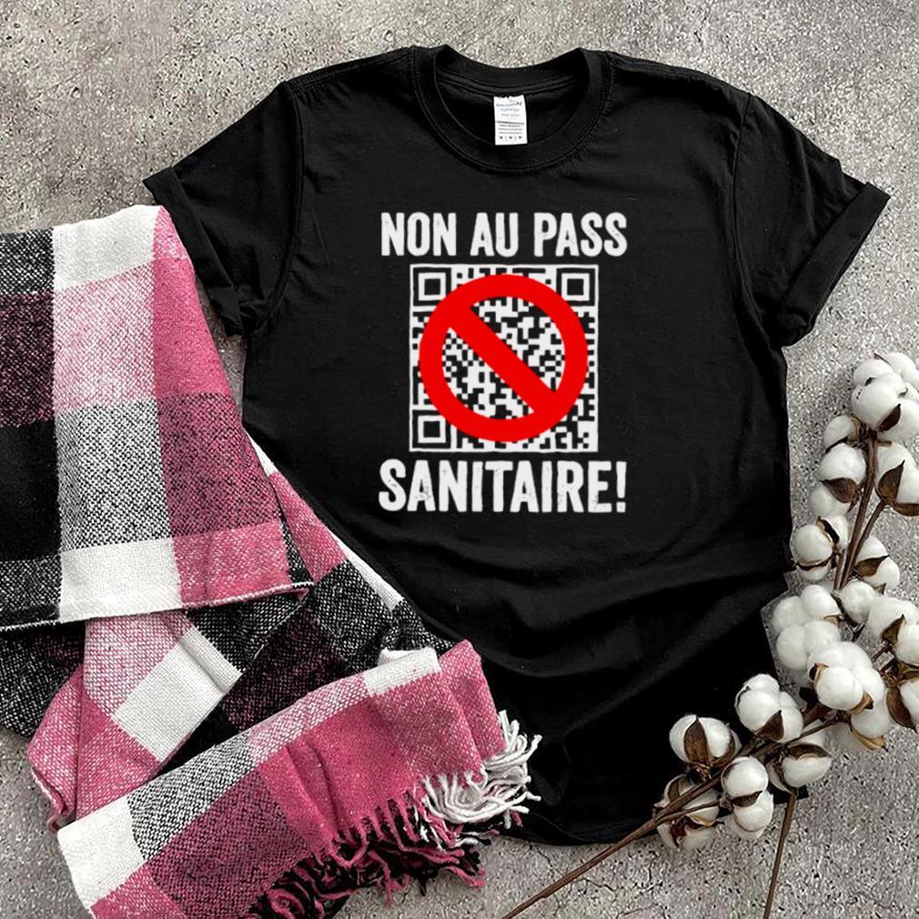 NON au Passport Sanitaire Oui a la Liberte Vaccinale T Shirt