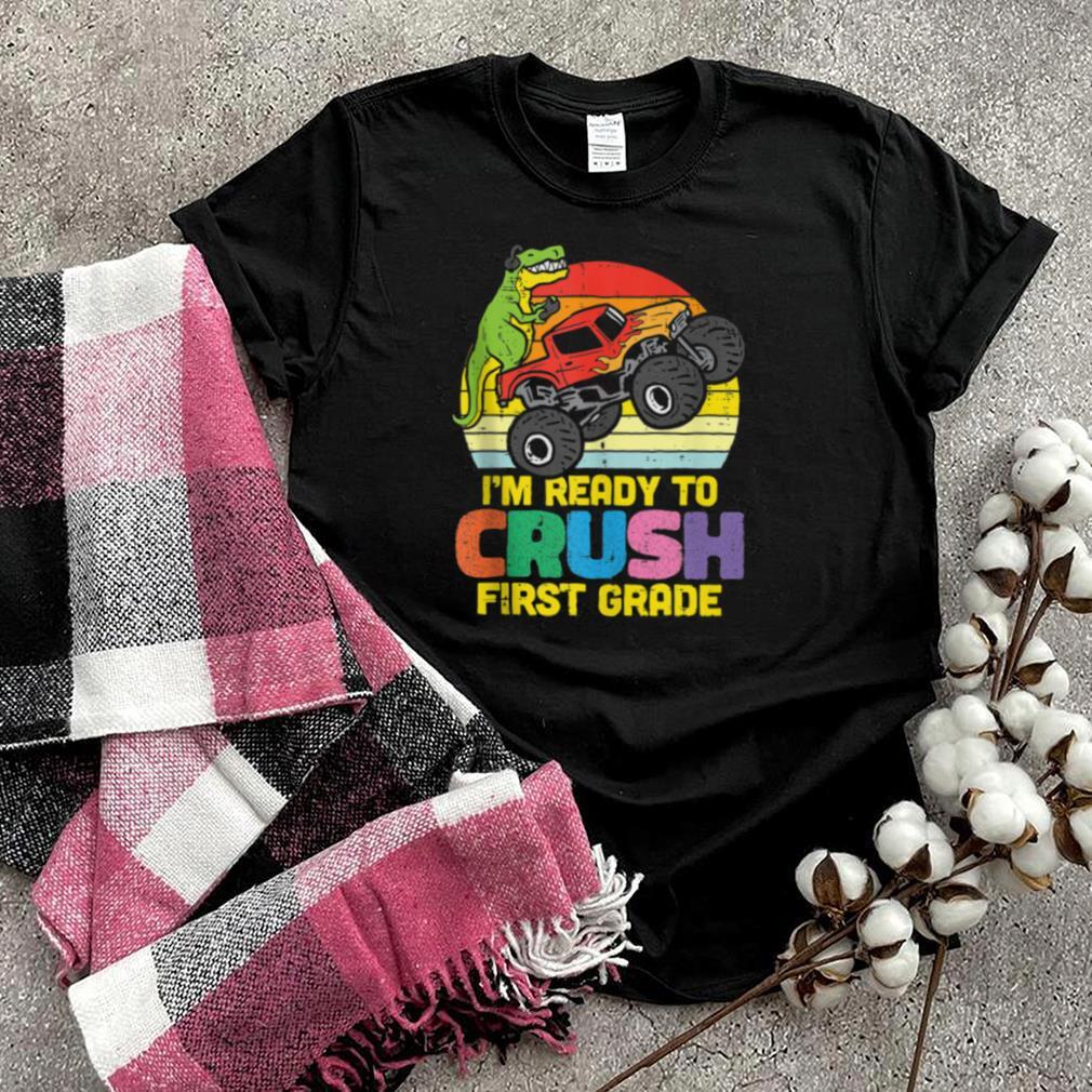 Ready To Crush 1st Grade Dino Trex First Day Of School Boys shirt