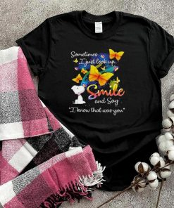 Sometimes i just look up smile and say i know that was you snoopy shirt