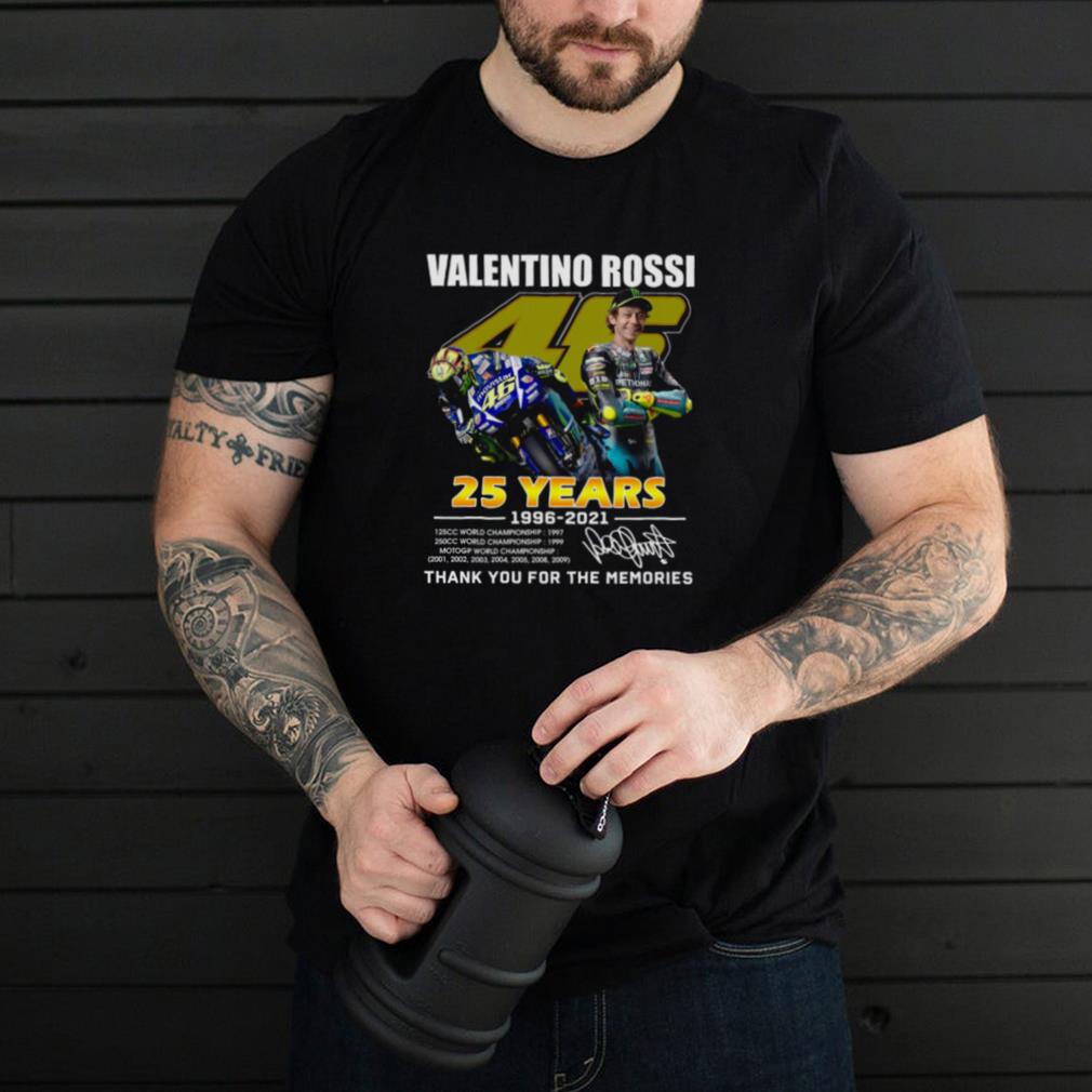 Valentino rossi 46 25 years 1996 2021 thank you for the memories shirt