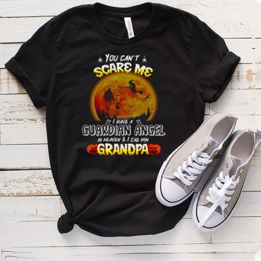 You Cant Scare Me I Have A Guardian Angel In Heaven And I Call Him Grandpa Halloween T hoodie, tank top, sweater