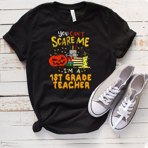 You Cant Scare Me Im A 1st Grade Teacher Halloween T shirt