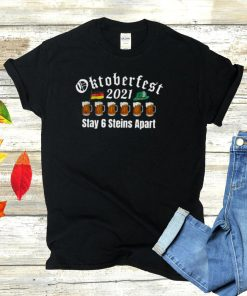 Beer oktoberfest 2021 stay 6 steins apart shirt