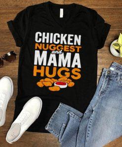 Chicken nugs and mama hugs shirt