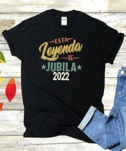 Esta Leyenda Jubila 2022 retirado jubilada fiesta jubilacion shirt
