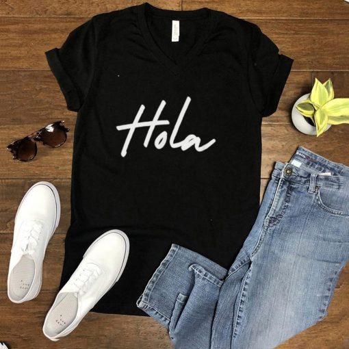 Hola Adios Hello Goodbye Greetings in Spanish shirt
