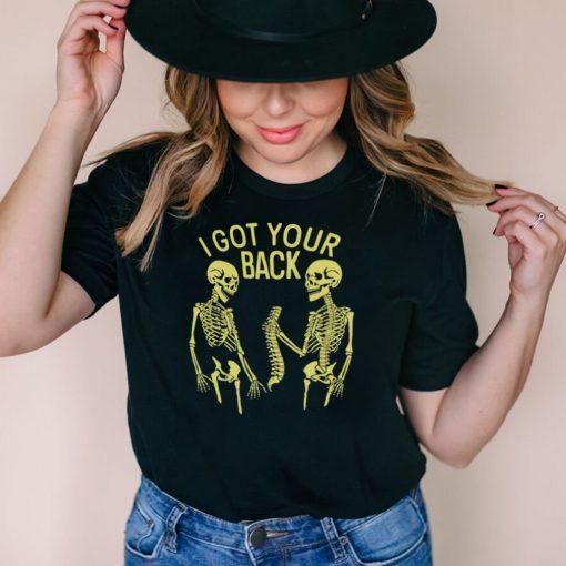 I Got Your Back Skeleton T shirt