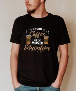 Musician Coffee Drinker Music Teacher T Shirt