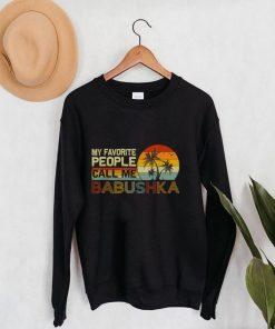 My Favorite People Call Me Babushka Vintage Retro Babushka T Shirt