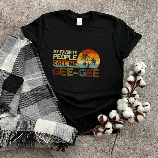My Favorite People Call Me Gee Gee Vintage Retro Gee Gee T Shirt