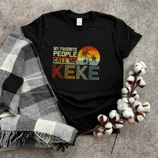 My Favorite People Call Me Keke Vintage Retro Funny Keke T Shirt