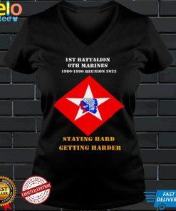 1st Battalion 6th Marines 1980 1990 Reunion 2022 staying hard getting harder shirt