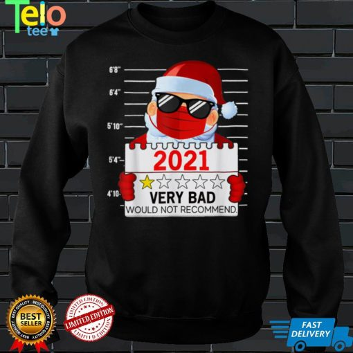 2021 Very Bad Would Not Recommend Christmas Santa Lover T Shirt
