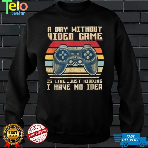 A Day Without Video Games Funny Gaming Video Gamer Gift Mens T Shirt