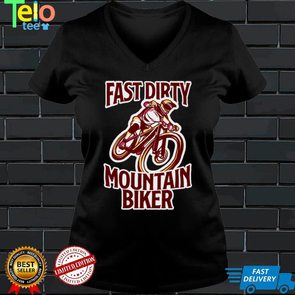Faster Dirty Mountainbiker BMX MTB Downhill bike gift Long Sleeve T Shirt