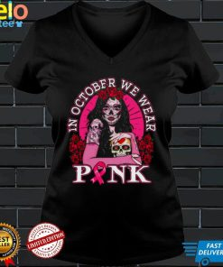 In October We Wear Pink Breast Cancer Awareness Skull Womens Shirt