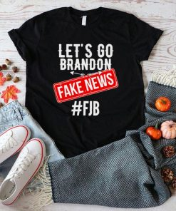 Lets Go Brandon Joe Biden Chant Fake News shirt