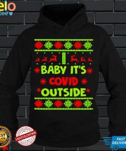 Nice baby its covid outside ugly Christmas shirt