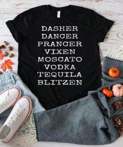Official Dasher Dancer Prancer Vixen Moscato Vodka Tequila Blitzen T Shirt 2