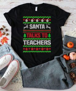 Official Santa Talks To Teachers UGLY Christmas Pajama Xmas Holiday T Shirt