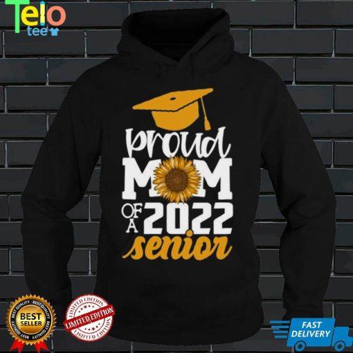 Proud Mom Of A 2022 Senior Graduation Shirt