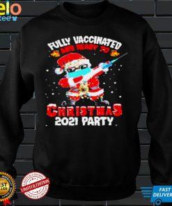 Santa Fully Vaccinated And Ready To Christmas 2021 Party Shirt