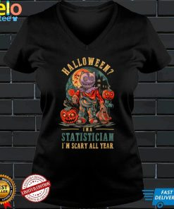 Statistician Im Scary All Year Halloween Data Scientist T Shirt