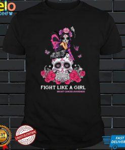 Sugar Skull Fight Breast Cancer Awareness Like A Girl Shirt T Shirt