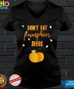 Womens Dont Eat Pumpkin Seeds Halloween Cute Funny T shirt