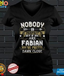 Womens Nobody Is Perfect But You Are FABIAN Family Name V Neck T Shirt